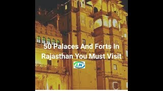 Most Famous Historical Forts in Rajasthan ( राजस्थान के 50 मशहूर किले
