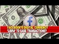 Facebook Digital Currency: Libra to ease transactions? | NewsX Explained