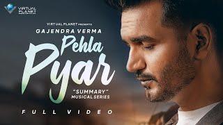 Pehla Pyar – Gajendra Verma Video HD