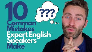 10 Common Mistakes NATIVE ENGLISH SPEAKERS Make | AVOID THEM