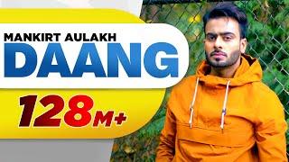 Daang (Full Video) | Mankirt Aulakh | MixSingh | Deep Kahlon | Sukh Sanghera | Latest Punjabi Songs