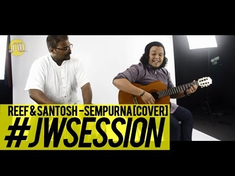 Baixar Reef & Santosh - Sempurna (Cover) Live at JWSession