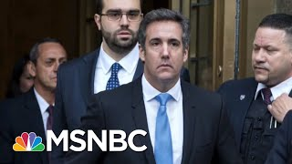Michael Cohen Has 'Accepted The Fact He Is Going To Prison' | Morning Joe | MSNBC