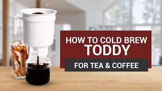 How to Cold Brew using the Toddy for Tea & Coffee