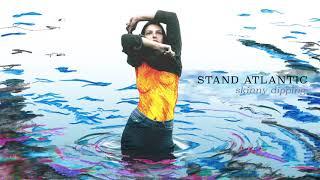 Stand Atlantic - Skinny Dipping (Visual)