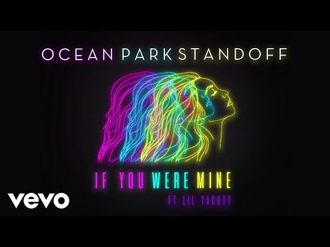Ocean Park Standoff - If You Were Mine (Audio Only) ft. Lil Yachty