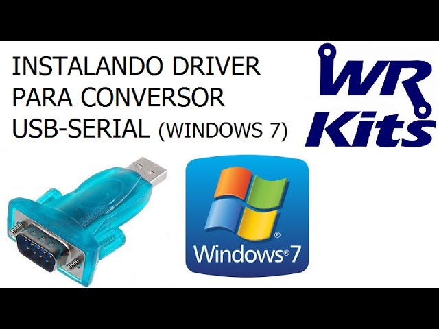 INSTALANDO DRIVER PARA CONVERSOR USB-SERIAL (WINDOWS 7 & 8)