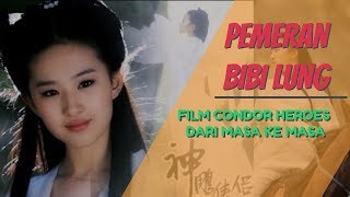 7 ARTIS PEMERAN BIBI LUNG !! Film The Legend of Condor Heroes dari Masa ke Masa