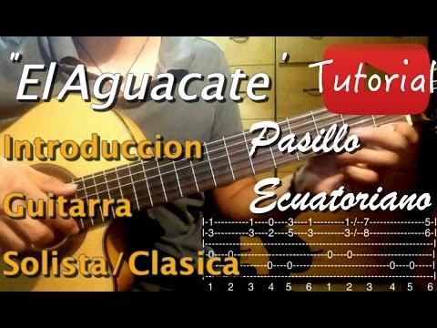 El Aguacate - Pasillo Ecuatoriano tutorial/cover guitarra