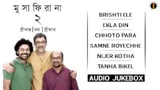Full Album Musafirana 2| Srikanto Acharya | Joy Sarkar I Srijato