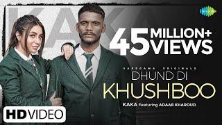 Dhund Di Khushboo – Kaka Video HD