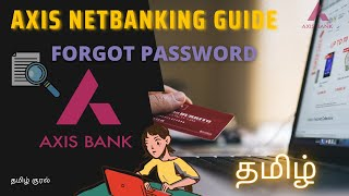Forget password &how to activate axis bank internet bankig explanation in tamil