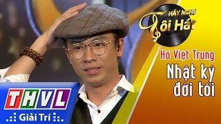 THVL l Hãy nghe tôi hát 2017- Tập 1 [9]: Nhật ký đời tôi - Hồ Việt Trung