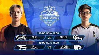 SP vs OCS | FL vs ADN [Vòng 6 - 11.08] - Đấu Trường Danh Vọng Mùa Đông 2019