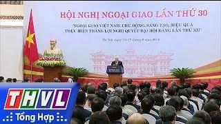THVL   Hội nghị Ngoại giao Việt Nam lần thứ 30