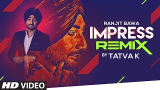 Impress (Remix) – Ranjit Bawa Video HD