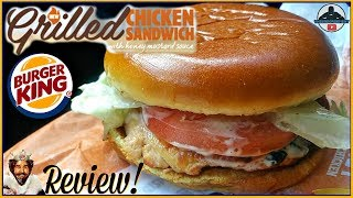 Burger King® | Grilled Chicken Sandwich With Honey Mustard Sauce Review!
