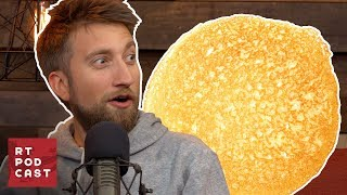 The Biggest Pancake Ever - RT Podcast