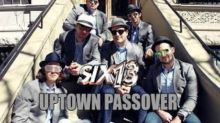 """Six13 - Uptown Passover (an """"Uptown Funk"""" adaptation for Pesach)"""