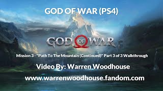 "GOD OF WAR (PS4) - Mission 3: ""Path To The Mountain (Continued) - Part 3 Of 3"" Walkthrough"