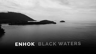 Enhok - Black Waters (LYRIC VIDEO)