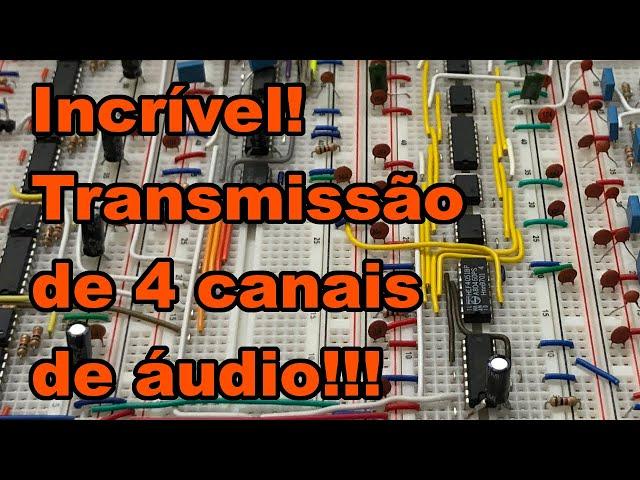 IMPRESSIONANTE! TRANSMISSÃO DE 4 CANAIS DE ÁUDIO! | Conheça Eletrônica! #197
