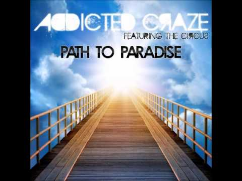 Addicted Craze Feat. The Circus - Path To Paradise (Deep Angels Remix)