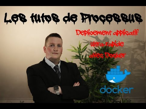 Déploiement applicatif ultra-rapide avec Docker