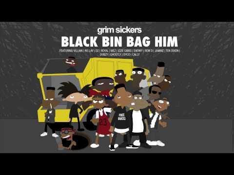 Grim Sickers - Black Bin Bag Him [Audio]