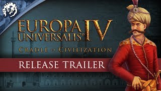 Europa Universalis IV - Cradle of Civilization Release Trailer
