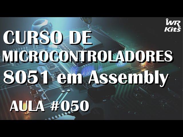 INICIALIZAÇÃO DE DISPLAY | Assembly para 8051 #050
