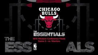 NBA Essentials: Chicago Bulls vs Warriors 1975