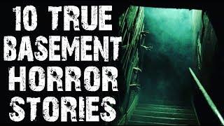 10 TRUE Creepy & Disturbing Basement Horror Stories   (Scary Stories)