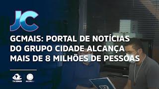 GCMAIS: portal de notícias do Grupo Cidade alcança mais de 8 milhões de pessoas