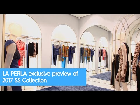 LA PERLA exclusive preview of 2017 SS Collection | wcity.com