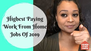 Top 6 Highest Paying Work From Home Jobs In 2019