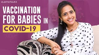 Lasya shares her experience on vaccination for babies duri..