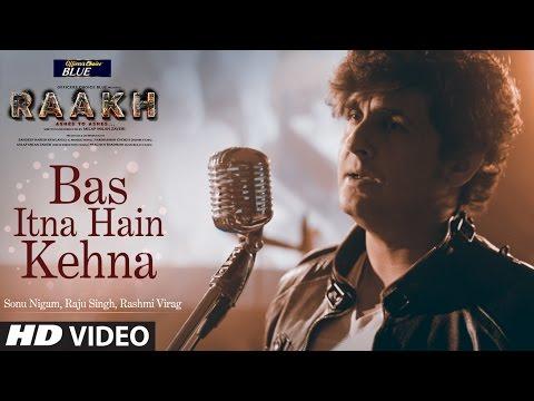 Bas Itna Hai Kehna Lyrics – Raakh   Sonu Nigam