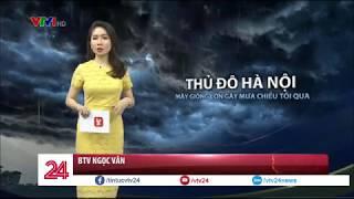 Dự báo thời tiết trưa 19/05/2018: Miền Bắc xuất hiện mưa giông chiều tối nay | VTV24