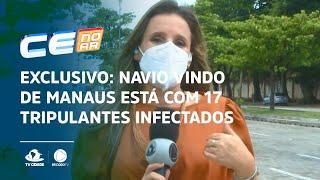 EXCLUSIVO: Navio vindo de Manaus está com 17 tripulantes infectados