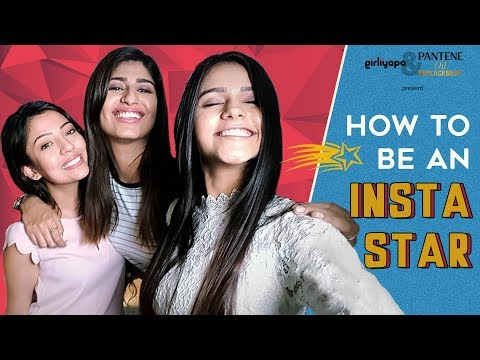 Girliyapa's How To Be An Insta Star feat. Shetroublemaker, Barkha Singh and Shreya Mehta