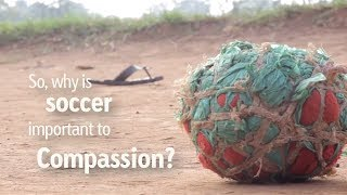 Why the World Cup is Important | Compassion International