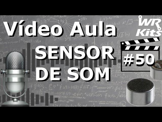SENSOR DE SOM | Vídeo Aula #50
