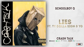 ScHoolboy Q - Lies Ft. Ty Dolla $ign & YG (CrasH Talk)