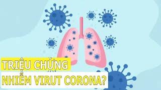 Làm thế nào phân biệt triệu chứng nhiễm dịch Corona với ho, cảm, sốt thông thường?   FBNC
