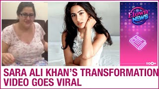 Actress Sara Ali Khan's weight loss transformation video g..