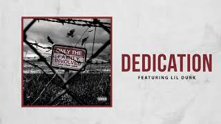 Only The Family - Dedication ft Lil Durk (Official Audio)