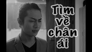TÌM VỀ CHÂN ÁI - Phim ngắn LGBT