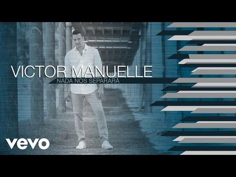 Víctor Manuelle - Nada Nos Separará (Audio)
