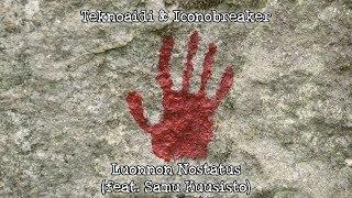 Teknoaidi - Teknoaidi & Iconobreaker - Luonnon Nostatus (feat. Samu Kuusisto)